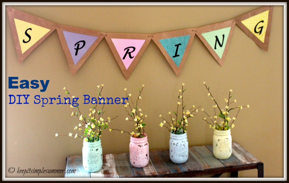 Easy Diy Spring Banner Keep It Simple Summer