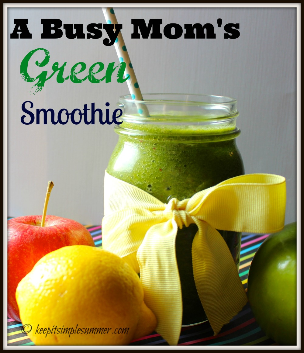A Busy Mom's Green Smoothie